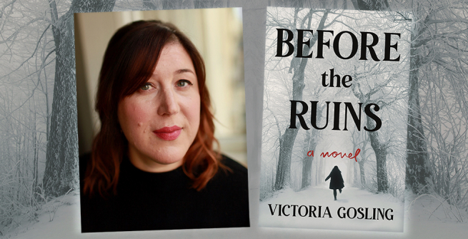 Author Victoria Gosling and her debut novel, Before the Ruins
