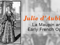 French duellist and opera singer Julie d'Aubigny (1670–1707). Anonymous print.