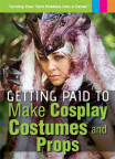 Getting paid to make cosplay costumes and props