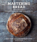 Mastering bread : the art and practice of handmade sourdough, yeasted bread, and pastry