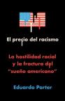 """El precio del racismo: la hostilidad racial y la fractura del """"sueño americano"""""""