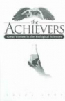 The achievers : great women in the biological sciences