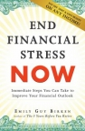End financial stress now : immediate steps you can take to improve your financial outlook