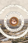Crossings : consisting of three manuscripts
