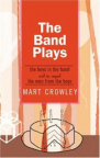 The band plays : The boys in the band [and its sequel] The men from the boys
