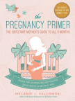 The pregnancy primer : the expectant mother's guide to all 9 months