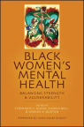 Black women's mental health : balancing strength and vulnerability