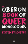 The Oberon book of queer monologues