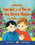 Celebra la Navidad y el Dia de los Reyes Magos con Pablo y Carlitos