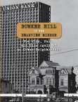Bunker Hill in the Rearview Mirror: The Rise, Fall and Rise Again of an Urban Neighborhood