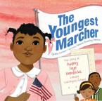 The Youngest Marcher: The Story of Audrey Faye Hendricks, a Young Civil Rights Activist