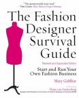 The fashion designer survival guide : start and run your own fashion business