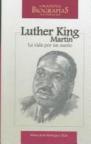 Martin Luther King: la vida por un sueno