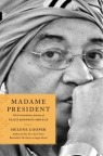 Madame President : the incredible journey of Ellen Johnson Sirleaf, the first woman to lead an African nation