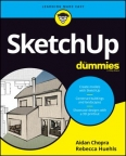 SketchUp for Dummies/ by Aidan Chopra and Rebecca Huehls.