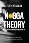 N*gga Theory: Race, Language, Unequal Justice, and the Law