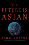 The future is Asian : commerce, conflict, and culture in the 21st century