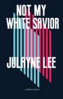 Not my white savior : [an memoir in poems]