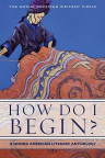 How do I begin? : a Hmong American literary anthology