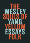 The souls of yellow folk : essays