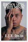 Brown skin, white minds : Filipino-/American postcolonial psychology (with commentaries) = Kayumangg