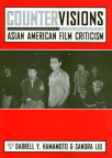 Countervisions : Asian American film criticism