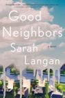 Good Neighbors: A Novel