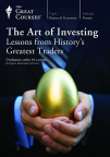 The Art of Investing: Lessons From History's Greatest Investors