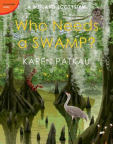 Who Needs a Swamp?: A Wetland Ecosystem