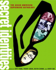 Secret identities : the Asian American superhero anthology