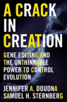 A crack in creation : gene editing and the unthinkable power to control evolution