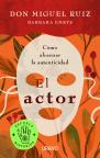 El actor: Cómo alcanzar la autenticidad