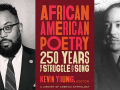Kevin Young and his book African American Poetry: 250 Years of Struggle and Song alongside Langston Hughes